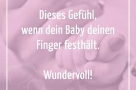 Dieses Gefühl wenn dein Baby deinen Finger festhält Wundervoll