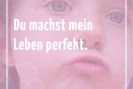 Du machst mein Leben perfekt