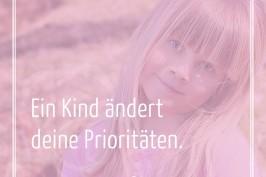 Ein Kind ändert deine Prioritäten