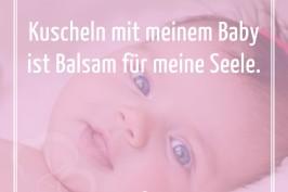 Kuscheln mit meinem Baby ist Balsam für meine Seele