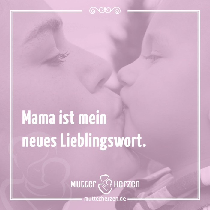 Mama ist mein neues Lieblingswort